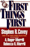 First things first : to live, to love, to learn, to leave a legacy by Stephen R. Covey