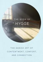 The book of hygge : the Danish art of contentment, comfort, and connection / Brits, Louisa Thomsen,