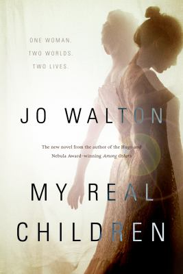 My Real Children Jo Walton Stonewall Honor Book 2015