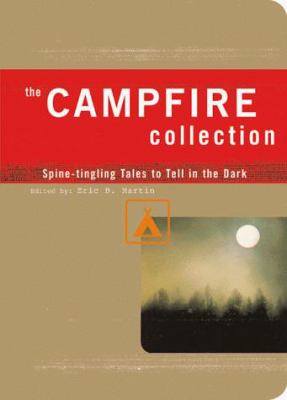 Cover of book, The Campfire Collection: Spine-tingling Tales to Tell in the Dark