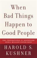 When bad things happen to good people. By Harold S. Kushner