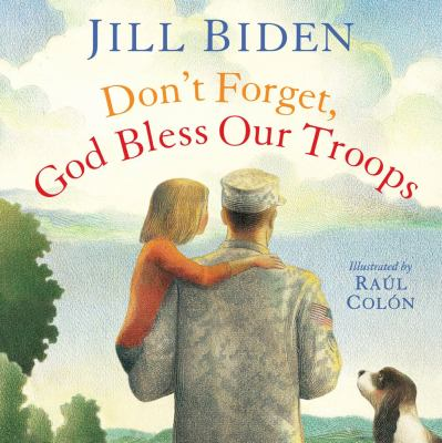 Don't Forget Our Troops by Jill Biden