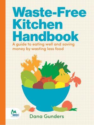 The Waste Free Kitchen Handbook