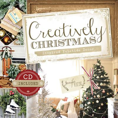 Creatively Christmas: Inspired Yuletide Decor
