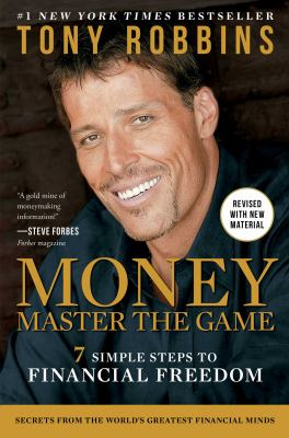 Money, Master the Game: 7 Simple Steps to Financial FreedomBy Tony Robbins