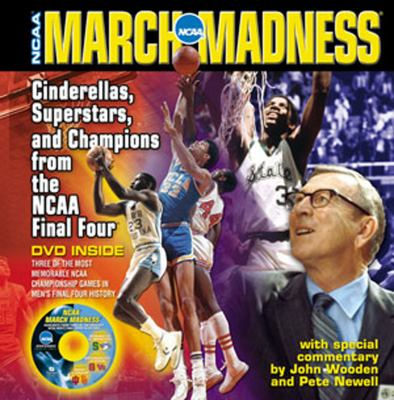 NCAA March Madness: Cinderellas, Superstars, And Champions From The NCAA Men's Final FourTriumph Books