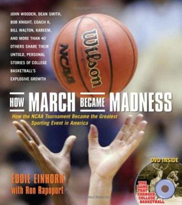 How March Became Madness: How The NCAA Tournament Became The Greatest Sporting Event In AmericaEddie Einhorn with Ron Rapoport
