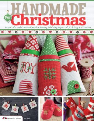 Handmade for Christmas : easy crafts and creative ideas for sewing, stitching, papercraft, knitting, and crochetFuture Publishing