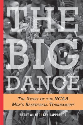 The Big Dance: The Story Of The NCAA Basketball TournamentBarry Wilner & Ken Rappoport