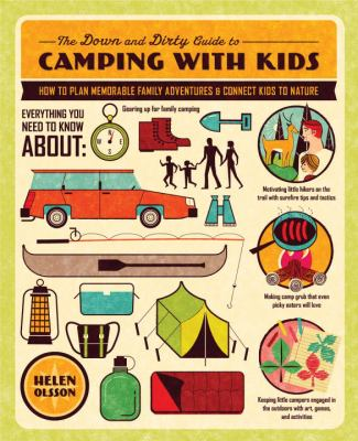 Cover of the book, The Down and Dirty Guide to Camping with Kids