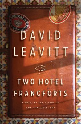 The Two Hotel Francforts David Leavitt Stonewall Honor Book 2015