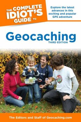 Cover of book, The Complete Idiot's Guide to Geocaching