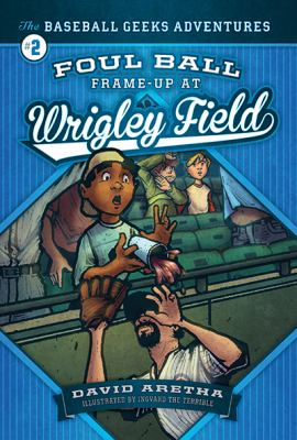 Foul Ball Frame-up at Wrigley Field book cover
