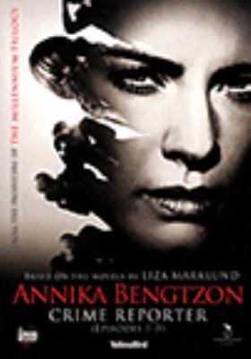 Annika Bengtzon, crime reporter. Episodes 1-3 (Sweden)