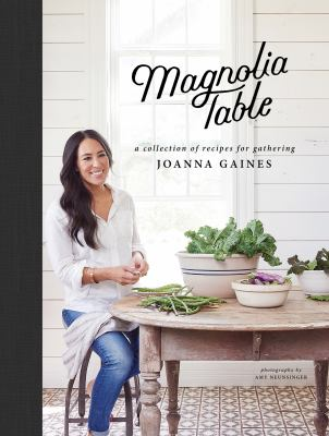Magnolia table : a collection of recipes for gathering - Cover