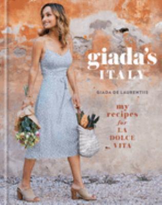 Giada's Italy : my recipes for la dolce vita - Cover