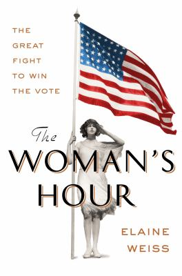 THE WOMAN'S HOUR: THE GREAT FIGHT TO WIN THE VOTE - Cover