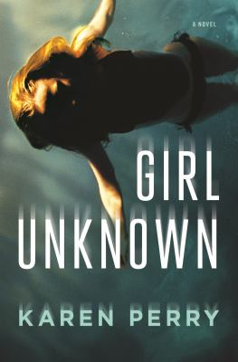 Girl unknown : a novel - Cover
