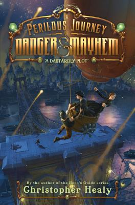 A Perilous Journey of Danger and Mayhem #1: A Dastardly Plot