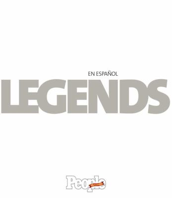 Legends en Español : The 100 Most Iconic Hispanic Entertainers of All Time
