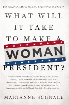 What Will It Take to Make A Woman President?