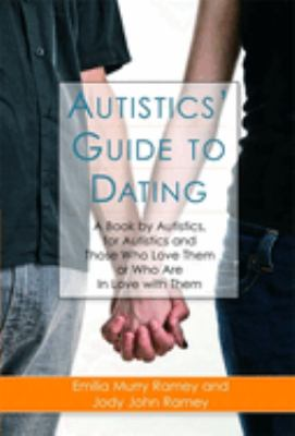 Autistics' Guide to Dating