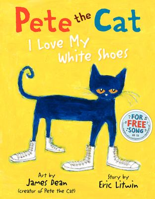 Cover image for Pete the cat. I love my white shoes