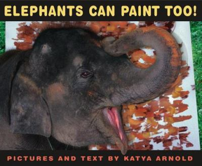 Cover image for Elephants can paint, too!
