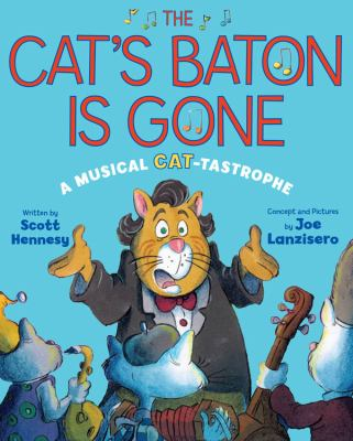 Cover Art for The cat's baton is gone : a musical cat-tastrophe
