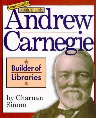 ANDREW CARNEGIE. COMMUNITY BUILDERS