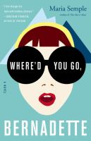 Where'd You Go, Bernadette? by Maria Semple - book cover