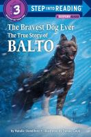 Cover image for The bravest dog ever : the true story of Balto
