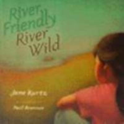 Cover image for River friendly, river wild