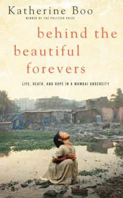 Behind the Beautiful Forevers by Katherine Boo - book cover