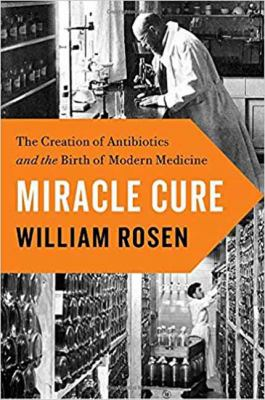 Miracle Cure: The Creation of Antibiotics... cover image for book