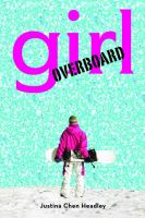 Girl Overboard by Justina Chen