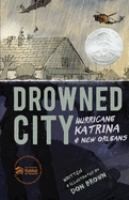 Drowned City: Hurricane Katrina & New Orleans by Don Brown