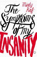 The Symptoms of My Insanity by Mindy Raf
