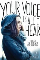 Your Voice is All I Hear by Leah Scheier