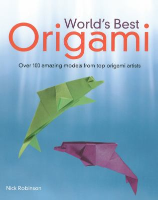 World's Best Origami by Nick Robinson