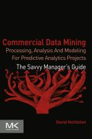 Commercial data mining : processing, analysis and modeling for predictive analytics projects için kapak resmi