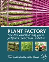 Plant factory : an indoor vertical farming system for efficient quality food production için kapak resmi