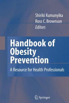 Handbook of Obesity Prevention A Resource for Health Professionals için kapak resmi