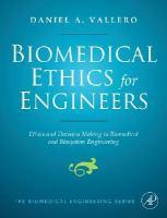 Biomedical ethics for engineers ethics and decision making in biomedical and biosystem engineering için kapak resmi