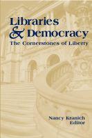 Libraries & democracy the cornerstones of liberty için kapak resmi