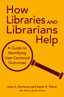 How libraries and librarians help a guide to identifying user-centered outcomes için kapak resmi