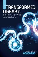 The transformed library:  e-books, expertise, and evolution için kapak resmi