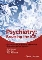 Psychiatry : breaking the ICE : introductions, common tasks, emergencies for trainees için kapak resmi