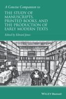 A concise companion to the study of manuscripts, printed books, and the production of early modern texts : a festschrift for Gordon Campbell için kapak resmi