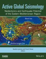 Active global seismology : neotectonics and earthquake potential of the eastern Mediterranean region için kapak resmi